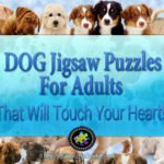 Dog Jigsaw Puzzles For Adults That Will Touch Your Heart!