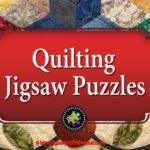 Quilting Jigsaw Puzzle | Great Gift for Anyone Who Loves Quilting