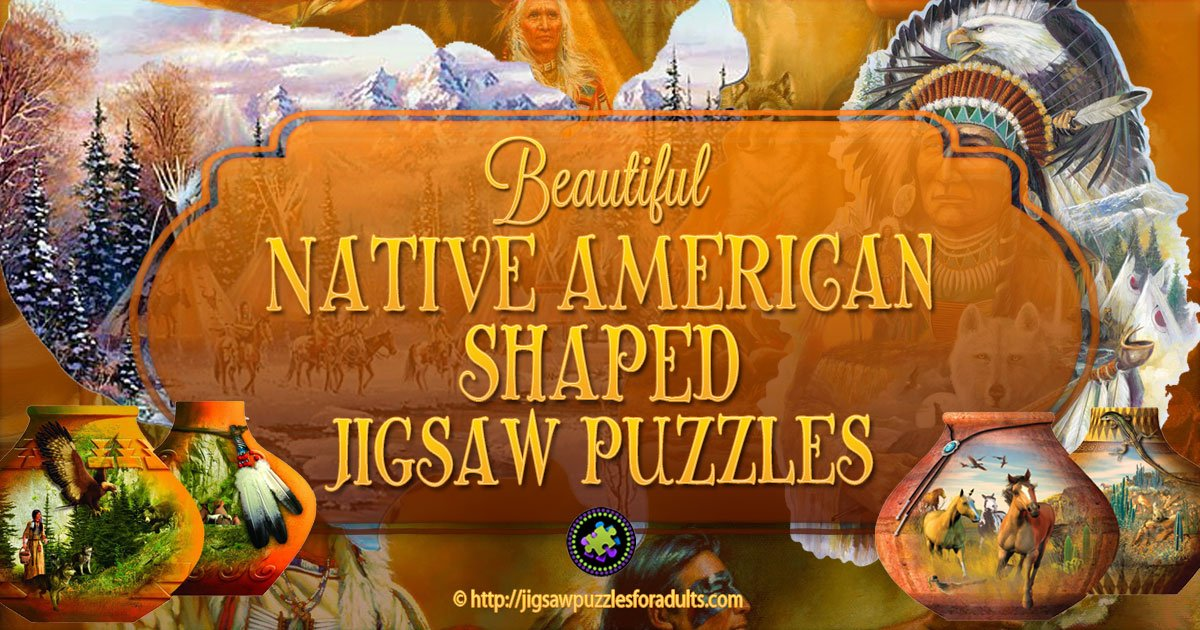 Native American Shaped Jigsaw Puzzles Jigsaw Puzzles For