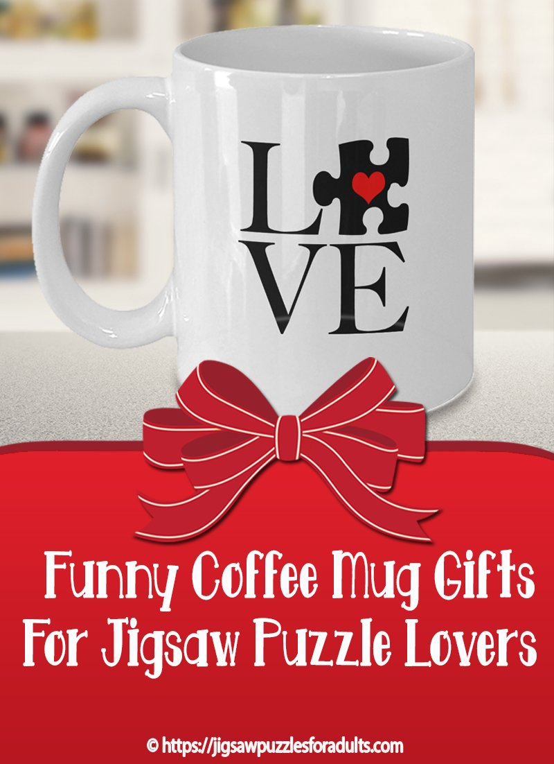 Funny Coffee Mug Gifts For Jigsaw Puzzle Loveres
